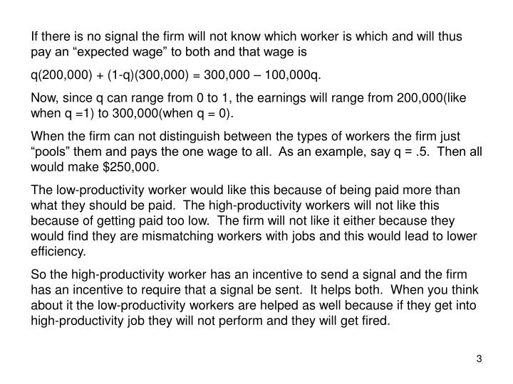 """If there is no signal the firm will not know which worker is which and will thus pay an """"expected ..."""