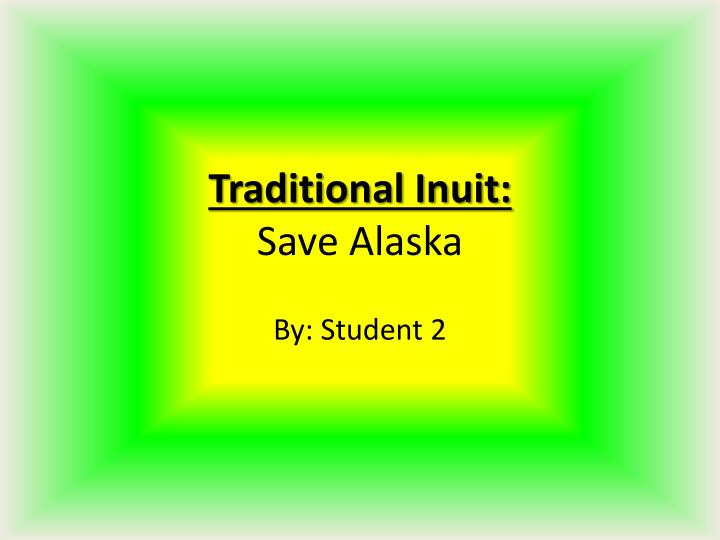 Traditional inuit save alaska
