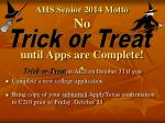 ahs senior 2014 motto no until a pps are complete