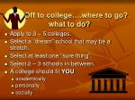 off to college where to go what to do