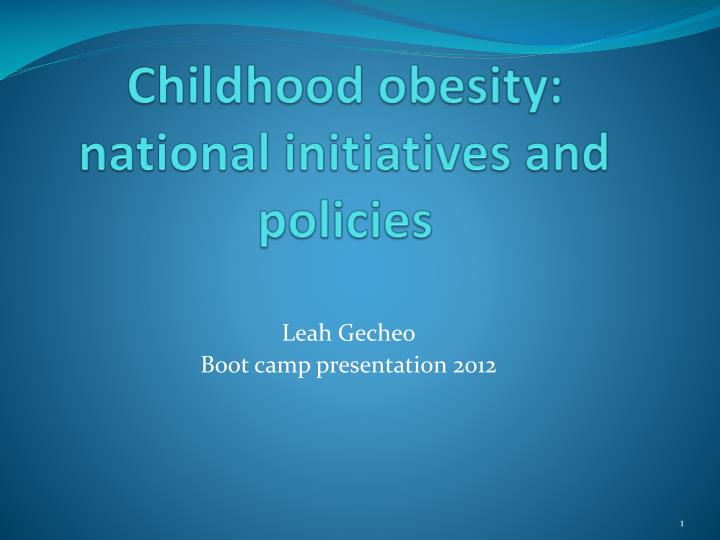 childhood obesity national initiatives and policies n.