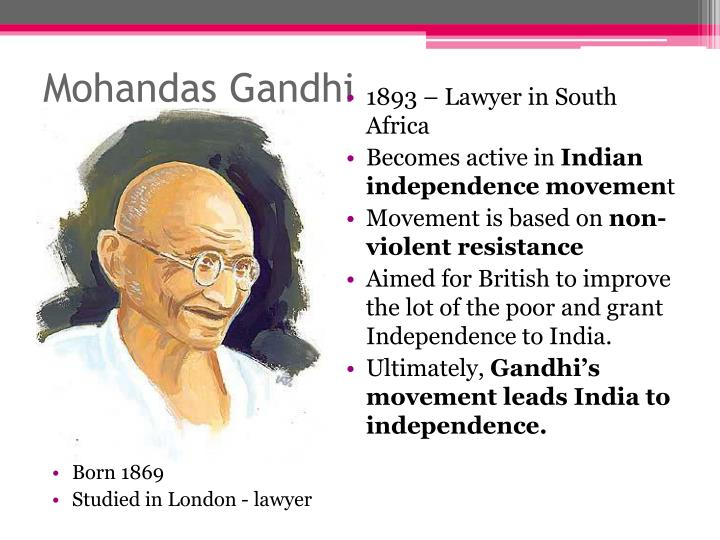the role and importance of mohandas gandhi in india and its independence Gandhi, mohandas k) when gandhi was in india, he tirelessly fought for india's independence from the whites with nonviolence (mishra the importance of mohandas gandhi was written by mary and mike furbee mohandas karamchand gandhi was born in the town of porbandar located in.