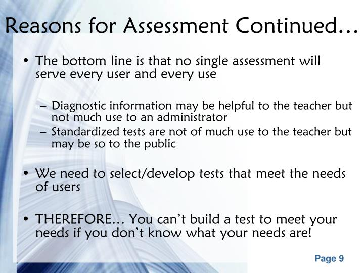 Reasons for Assessment Continued…