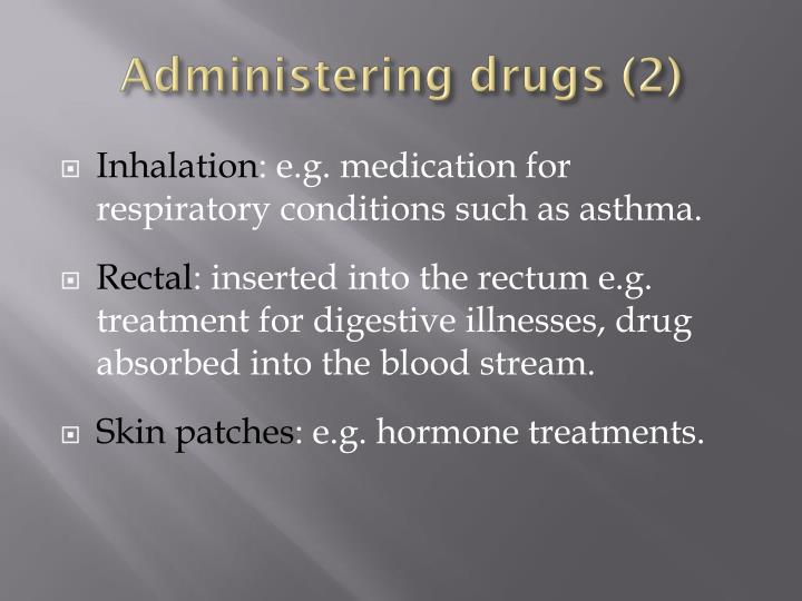 Administering drugs (2)