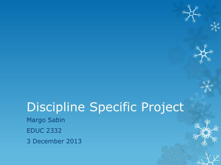 discipline specific project n.