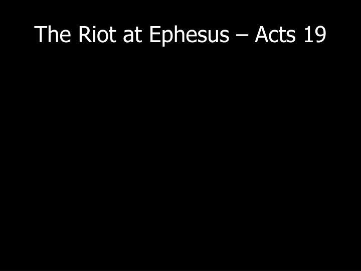 The riot at ephesus acts 19