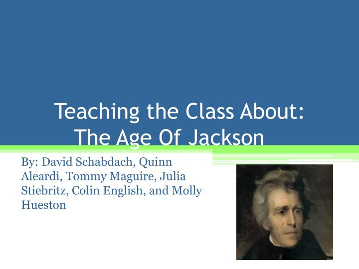 teaching the class about the age of jackson n.