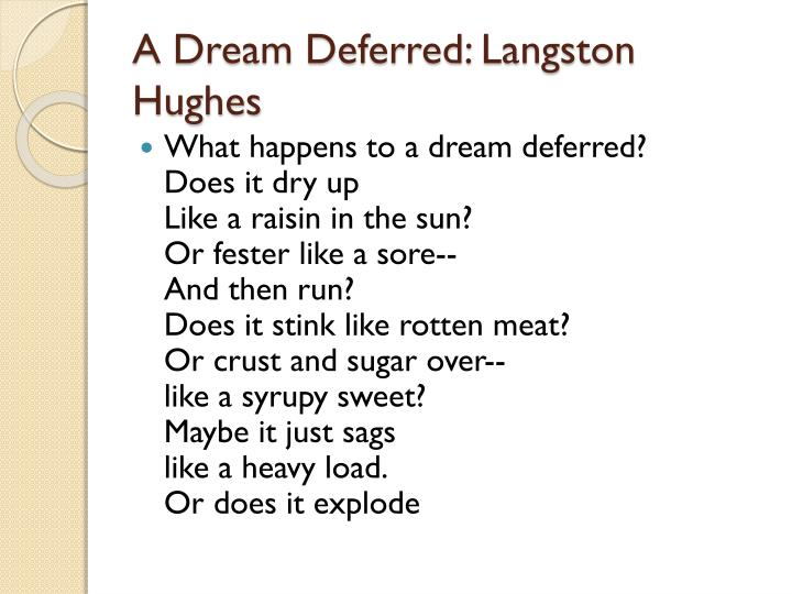 dream deferred by langston hughes similes Langston hughes a dreams are  3 choose one of the highlighted similes and explain how the compared object is like a dream deferred 4.