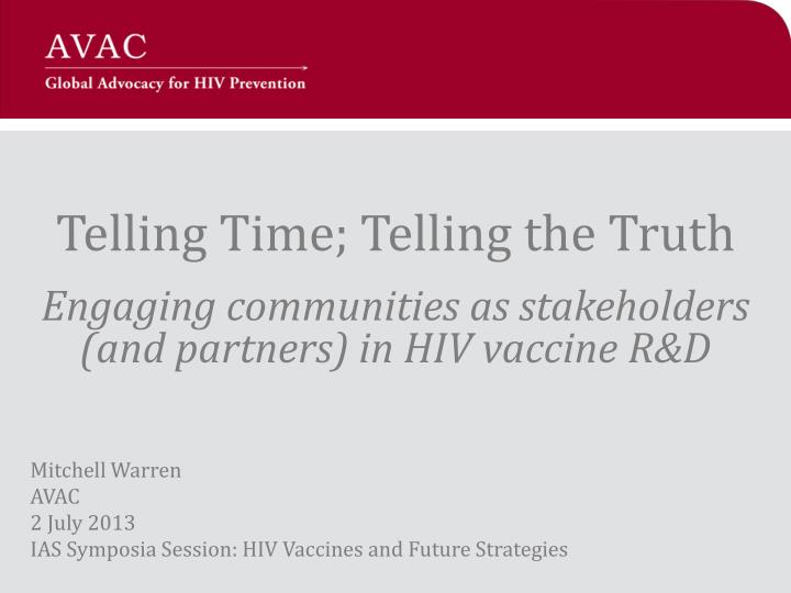 Telling time telling the truth engaging communities as stakeholders and partners in hiv vaccine r d