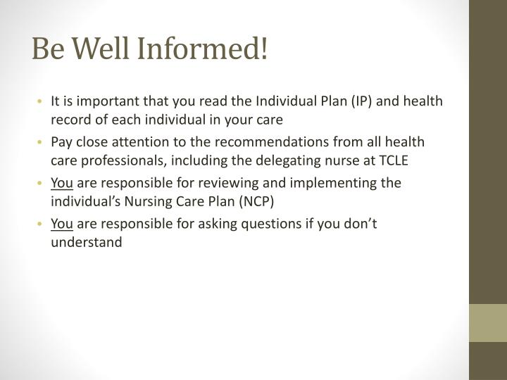 Be Well Informed!