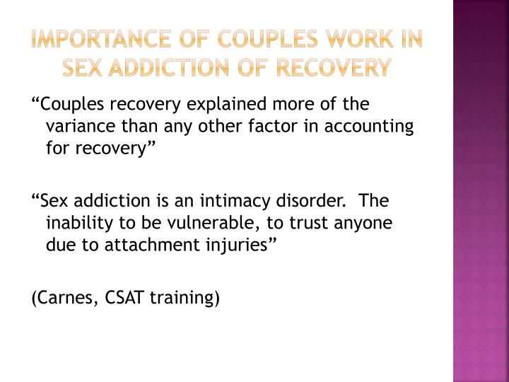 Importance of couples work in sex addiction of recovery