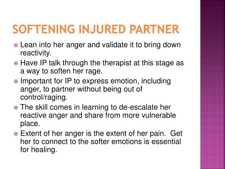 Softening injured partner