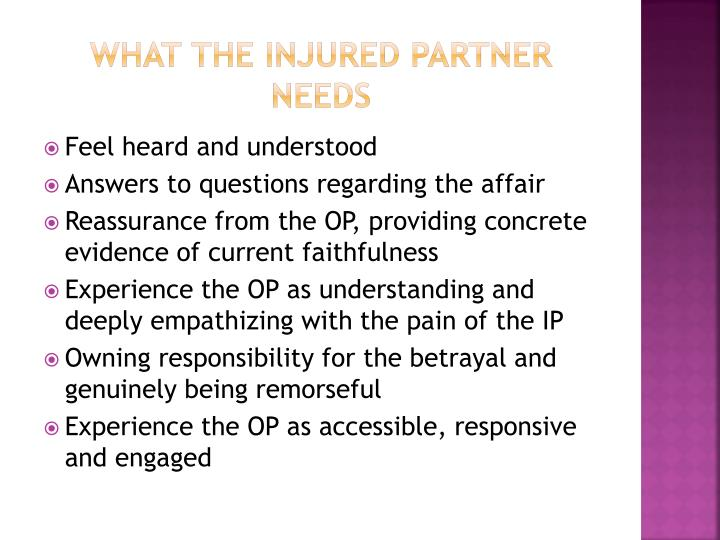 What the Injured Partner Needs