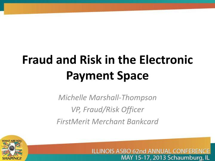 Fraud and risk in the electronic payment space
