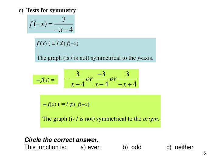 c)  Tests for symmetry