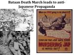 bataan death march leads to anti japanese propaganda