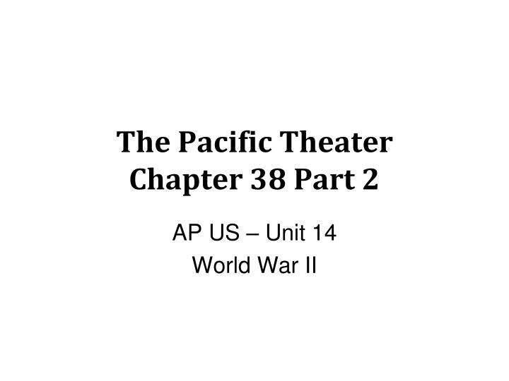 the pacific theater chapter 38 part 2 n.
