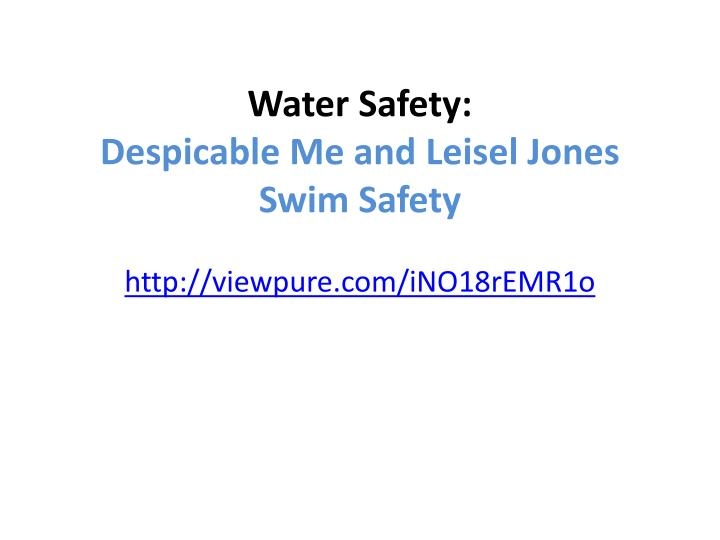Ppt water safety despicable me and leisel jones swim safety water safetydespicable me and leisel jones swim safety toneelgroepblik Images