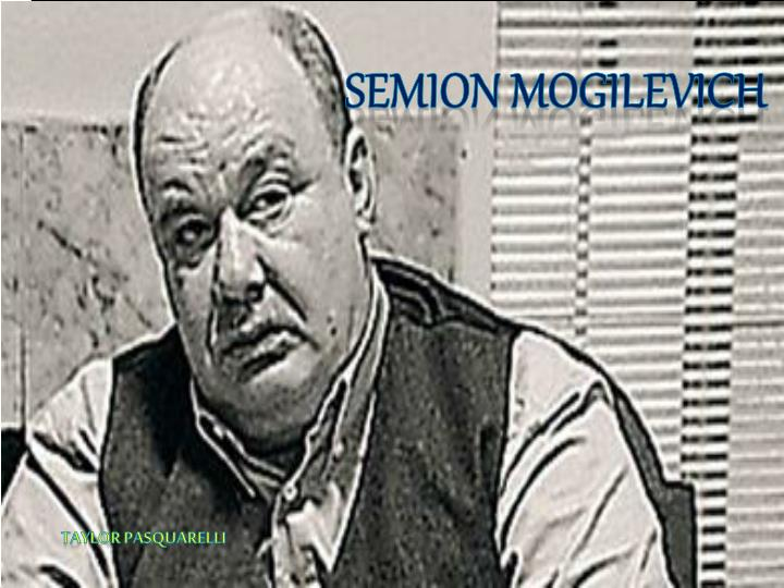 List of Synonyms and Antonyms of the Word: semion mogilevich