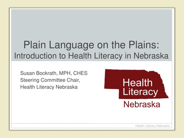 plain language on the plains introduction to health literacy in nebraska n.