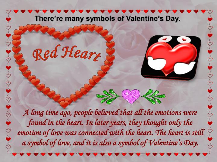 There're many symbols of Valentine's Day.