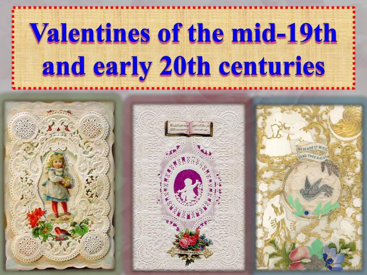 Valentines of the mid-19th and early 20th centuries
