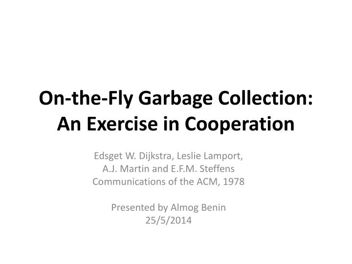 on the fly garbage collection an exercise in cooperation n.
