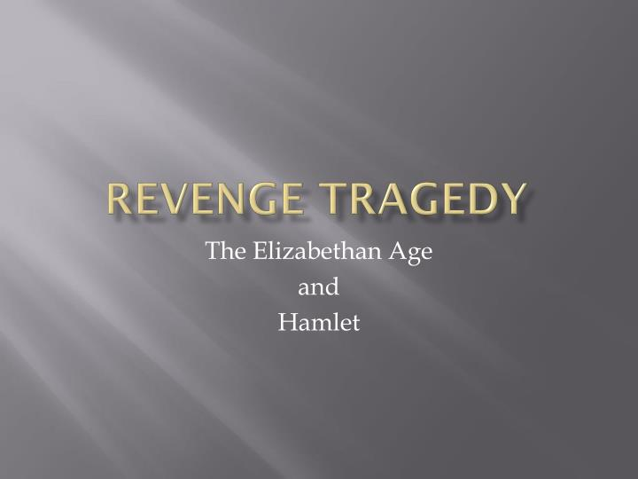 hamlet revenge thesis Hamlet study guide contains a biography of william shakespeare, literature essays, a complete e-text, quiz questions, major themes, characters, and a full summary and analysis.