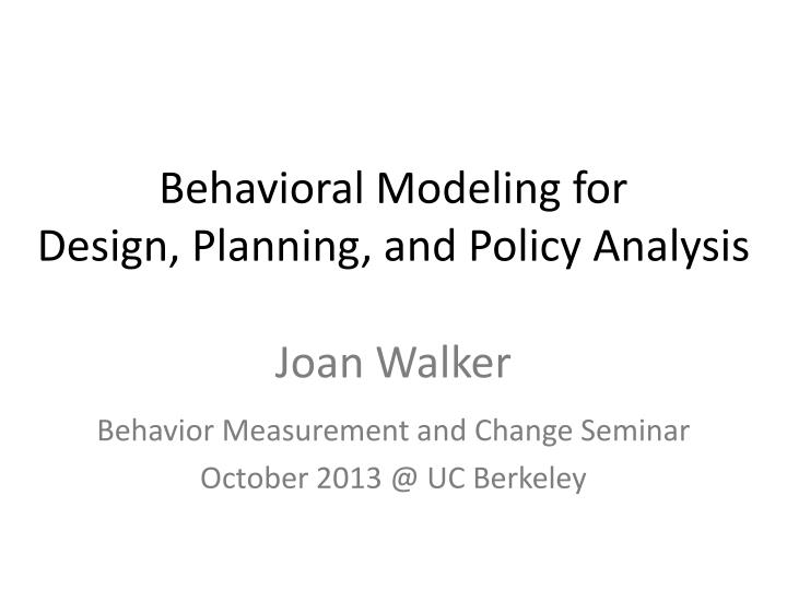 behavioral modeling for design planning and policy analysis n.