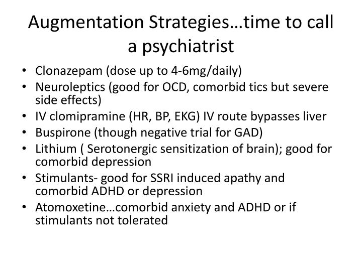 Augmentation Strategies…time to call a psychiatrist