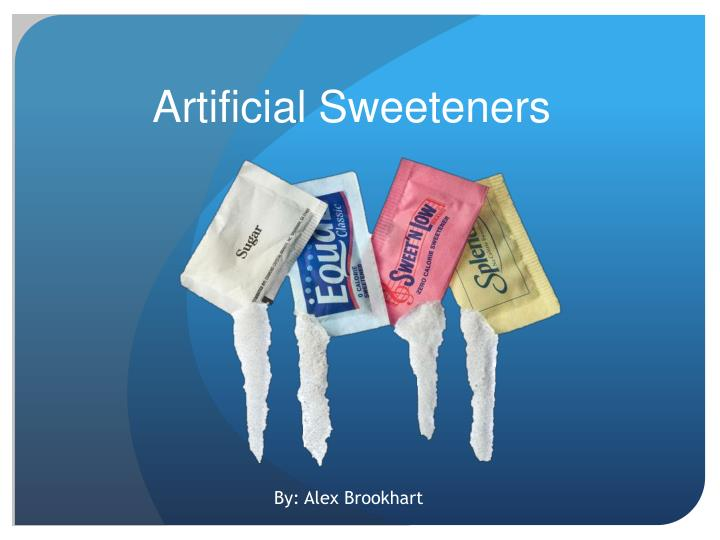 essay on artificial sweeteners 250000 free artificial sweeteners papers & artificial sweeteners essays at #1 essays bank since 1998 biggest and the best essays bank artificial sweeteners essays, artificial sweeteners papers, courseworks, artificial sweeteners term papers, artificial sweeteners research papers and unique artificial sweeteners papers from essaysbankcom.
