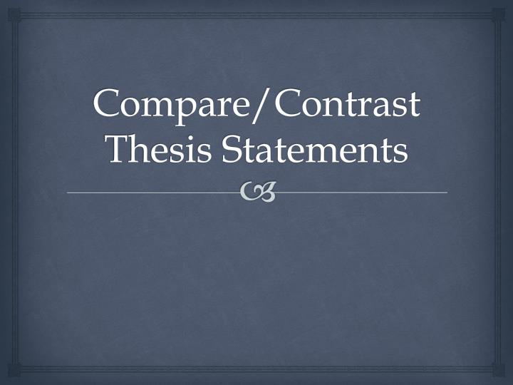 compare contrast thesis statements n.