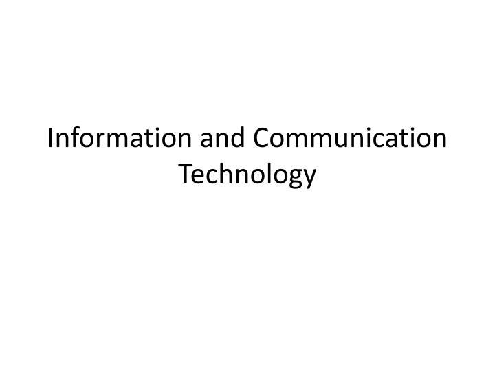 Information and communication technology