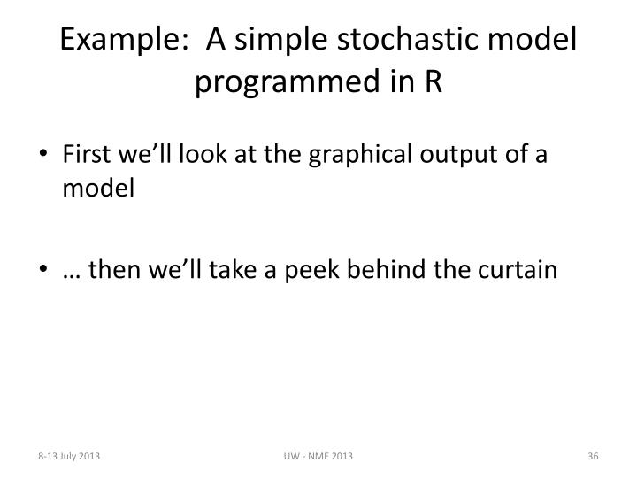 Example:  A simple stochastic model programmed in R