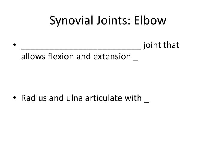 Synovial Joints: Elbow