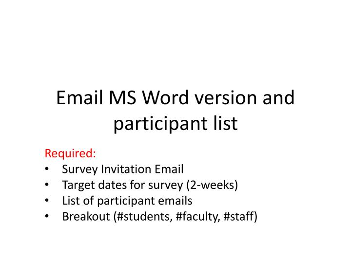 Email MS Word version and participant list