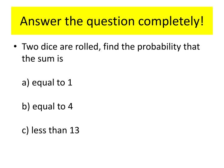 Answer the question completely!