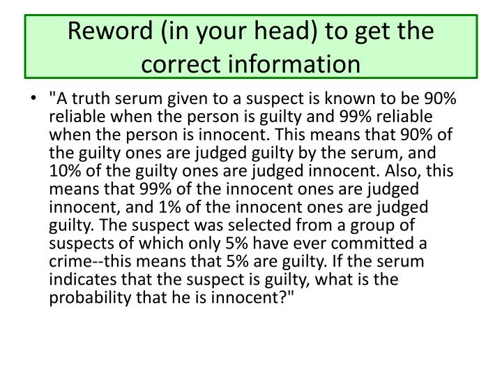 Reword (in your head) to get the correct information