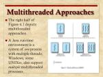 multithreaded approaches