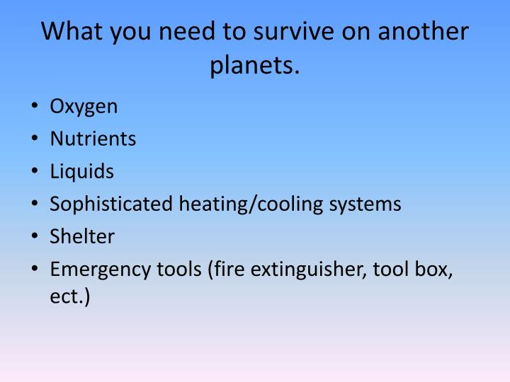 What you need to survive on another planets