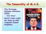 the immorality of m a d