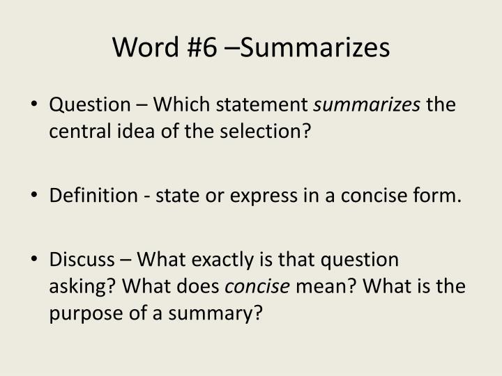 Word #6 –Summarizes