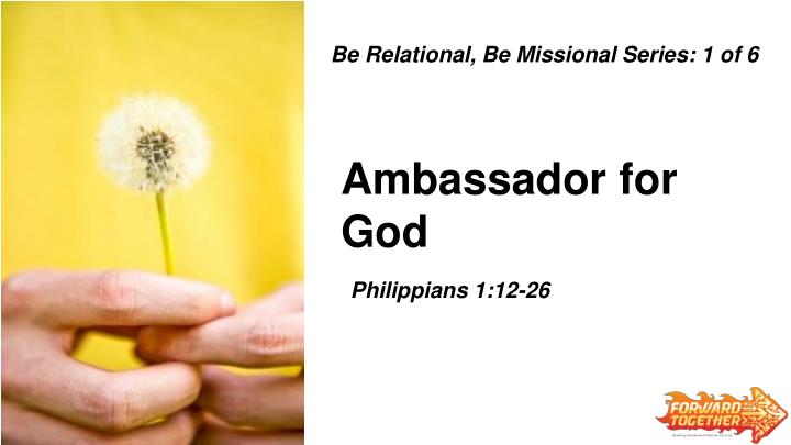 Be Relational, Be Missional Series: 1