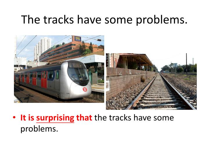The tracks have some problems