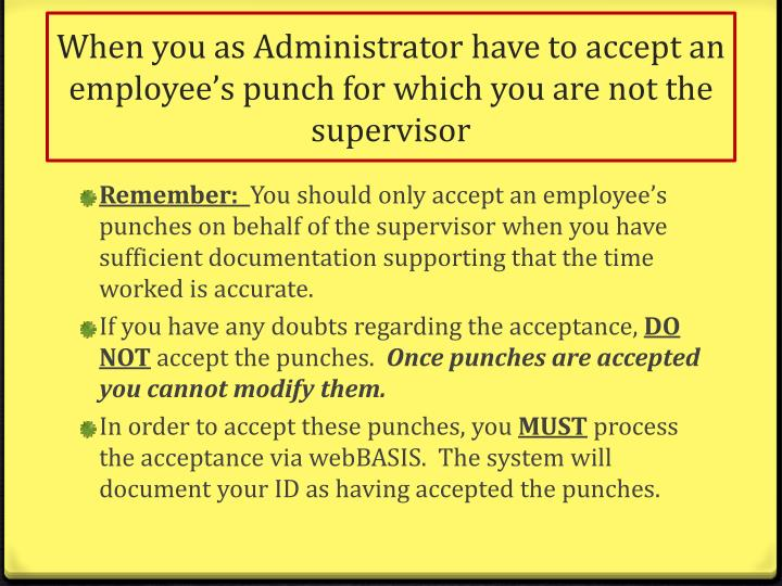 When you as Administrator have to accept an employee's punch for which you are not the supervisor
