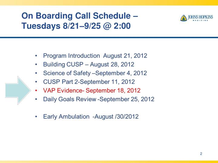 On boarding call schedule tuesdays 8 21 9 25 @ 2 00