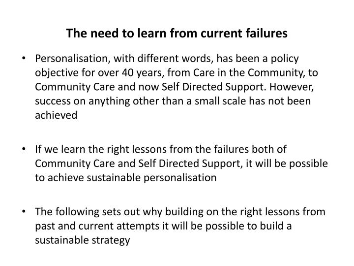 The need to learn from current failures