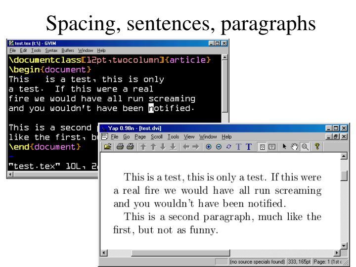 Spacing, sentences, paragraphs