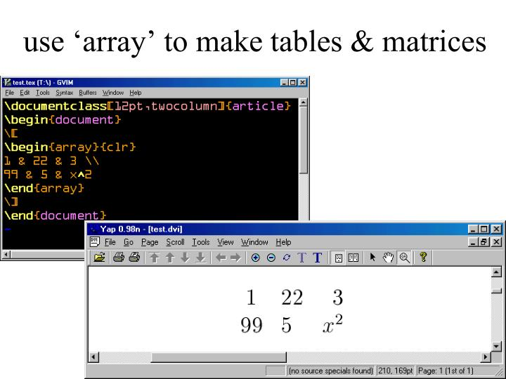 use 'array' to make tables & matrices