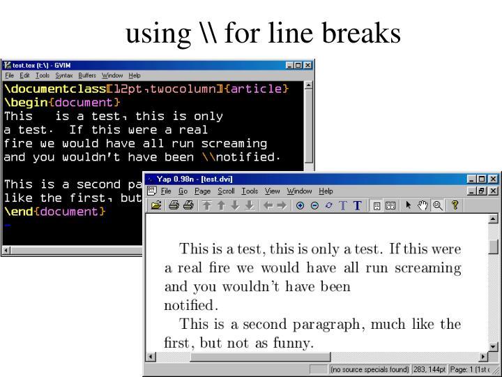 using \\ for line breaks